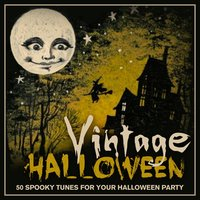 Vintage Halloween - 50 Spooky Tunes for Your Halloween Party — сборник