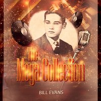 The Mega Collection — Bill Evans