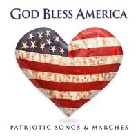 God Bless America: Patriotic Songs & Marches — The Parade Brass Symphony Orchestra
