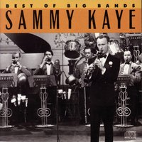 Best Of The Big Bands — Sammy Kaye