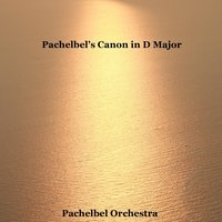 Pachelbel's Canon in D Major — Pachelbel Orchestra