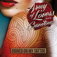 Signed On My Tattoo — Army Of Lovers, Gravitonas