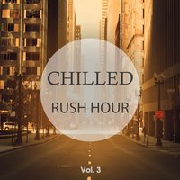 Chilled Rush Hour, Vol. 3 — сборник