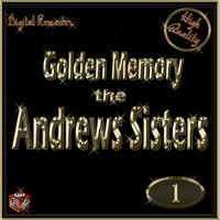 Golden Memory: The Andrews Sisters, Vol. 1 — The Andrews Sisters, Nat King Cole, Russ Morgan