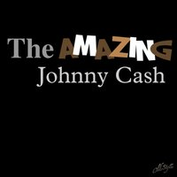 The Amazing Johnny Cash — Johnny Cash