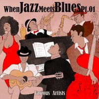When Jazz Meets Blues, Pt. 1 — сборник