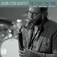 The Story This Time — Jason Stein Quartet