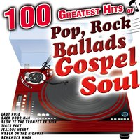 100 Greatest Hits of Pop, Rock, Ballads, Gospel, Soul, Blues and More. The Very Best Compilation Now — сборник