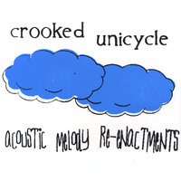 Acoustic Melody Re-enactments — Crooked Unicycle