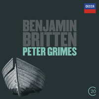Britten: Peter Grimes — Бенджамин Бриттен, Orchestra of the Royal Opera House, Covent Garden, Chorus of the Royal Opera House, Covent Garden, Claire Watson, Sir Peter Pears