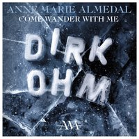 "Come Wander with Me (From ""Dirk Ohm - Illusjonisten Som Forsvant"") — Anne Marie Almedal"