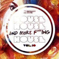 House, House and More F..king House, Vol. 10 — сборник