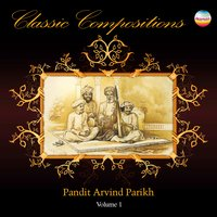 Classic Compositions (Volume 1) — Arvind Parikh