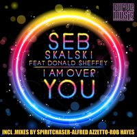 I Am Over You — Seb Skalski