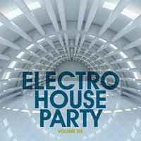 Electro House Party, Vol. 6 — сборник