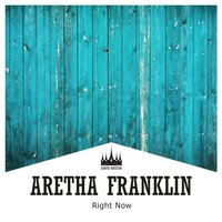 Right Now — Aretha Franklin
