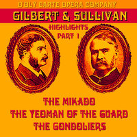 Gilbert & Sullivan Highlights Part 1 — D'Oly Carte Company