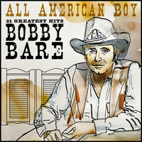 All American Boy - 21 Greatest Hits — Bobby Bare