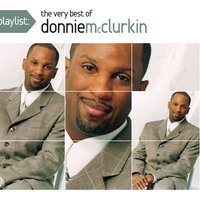 Playlist: The Very Best Of Donnie McClurkin — Donnie McClurkin
