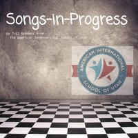 Songs-in-Progress By Students from the American International School of Utah — сборник