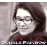 Double Rainbow — Bettina Krenosz