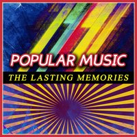Popular Music the Lasting Memories — сборник