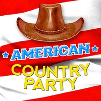 American Country Party — American Country Hits, Country Pop All-Stars, Country Love, American Country Hits|Country Love|Country Pop All-Stars