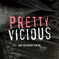 Are You Ready For Me — Pretty Vicious