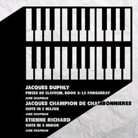 Jacques Duphly, Etienne Richard, Jacques Champion De Chambonnieres: Classical French Harpsichord — Jane Chapman