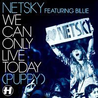 We Can Only Live Today — Billie, Netsky