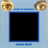 Look At Yourself — Uriah Heep