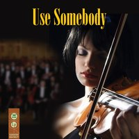Use Somebody - Symphonic Version (Made Famous by Kings Of Leon) — St. Martin's Orchestra of Los Angeles