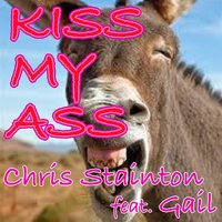 Kiss My Ass — Chris Stainton