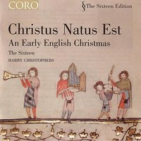 Christus Natus Est/An Early English Christmas — The Sixteen and Harry Christophers