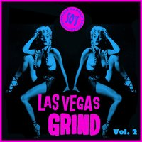 Las Vegas Grind Vol. 2, 50's Striptease Raunch Exotica — сборник