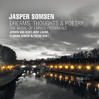 Dreams, Thoughts & Poetry - The Music of Enrico Pieranunzi — Jeroen van Vliet, Florian Zenker, Pieter Bast, Bert Lochs, Jasper Somsen