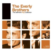 Definitive Pop: The Everly Brothers — The Everly Brothers