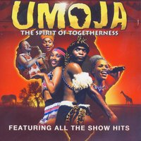 Featuring All The Show Hits — Umoja - The Spirit Of Togetherness
