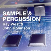 Samples & Percussion — Ray West, John Robinson