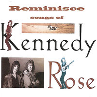 Reminisce - Songs Of Kennedy Rose — сборник