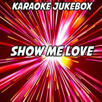 Show Me Love — Karaoke Jukebox