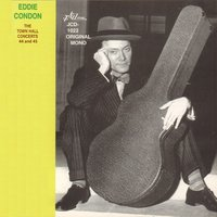 Eddie Condon - The Town Hall Concerts Forty-Four and Forty-Five — сборник