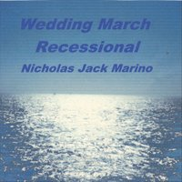 Wedding March (Recessional) — Nicholas Jack Marino