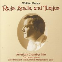 Rags, Spells, And Tangos — The American Chamber Trio