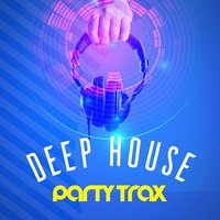 Deep House Party Trax — Dance Hits, Ultimate Dance Hits, Dance Chart, Dance Chart|Dance Hits|Ultimate Dance Hits