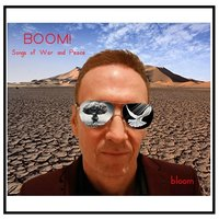Boom! Songs of War and Peace — Bloom