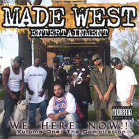 We Here Now! — Made West Entertainment