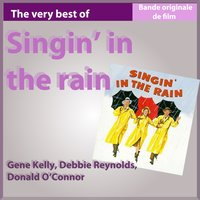 Singing In the Rain (Chantons sous la pluie) — Gene Kelly, Debbie Reynolds, Donald O'Connor