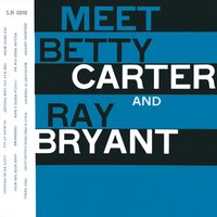 Meet Betty Carter And Ray Bryant — Betty Carter, Ray Bryant, Betty Carter - Ray Bryant, Betty Carter with the Ray Bryant Trio