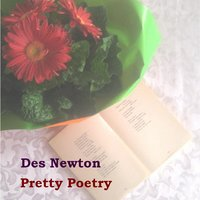 Pretty Poetry — Des Newton